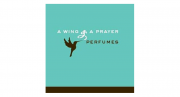 A Wing & A Prayer Perfumes