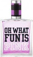 Oh What Fun is Pink Fragrance-عطر أو وات فَن إز بينك فيكتوريا سيكرِت