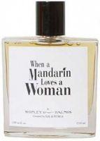 When a Mandarin Loves a Woman-عطر وين أ مندرين لوفز أ ومن دي أس أند دورجا